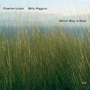 Which Way Is East/Charles Lloyd, Billy Higgins