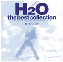 the best collection~想い出がいっぱい~/H2O