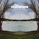 Up At The Lake (Non EU version)/The Charlatans