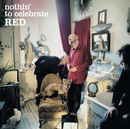 Nothin' To Celebrate/Red