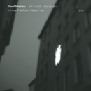 PAUL MOTIAN/I HAVE T/Paul Motian, Bill Frisell, Joe Lovano