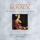 Couperin-Concerts royaux 1 a 4/Le Parlement De Musique, Martin Gester