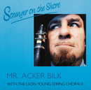 STRANGER ON THE SHOR (feat. Leon Young String Chorale)/Acker Bilk