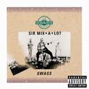 Swass/Sir Mix-A-Lot