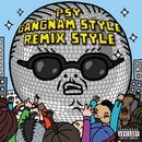 Gangnam Style (강남스타일)(Remix Style EP (Explicit Version))/Psy