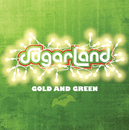 Gold And Green/Sugarland
