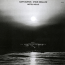 G.BURTON/HOTEL HELLO/Gary Burton, Steve Swallow