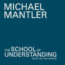 The School Of Understanding/Michael Mantler, Jack Bruce, Mona Larsen, Susi Hyldgaard, Per Jorgensen, Don Preston, Karen Mantler, John Greaves, Robert Wyatt