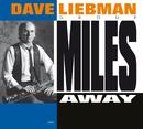 Miles Away/Dave Liebman