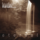Eternal/Branford Marsalis