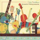 FUKUYAMA PRESENTS CHUEI YOSHIKAWA Acoustic Fukuyamania/Chuei Yoshikawa