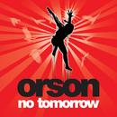 No Tomorrow (International Maxi)/Orson