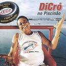 Dicró No Piscinão/Dicro