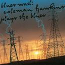 COLEMAN HAWKINS/BLUE/Coleman Hawkins