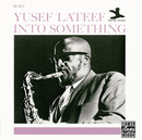 Into Something/Yusef Lateef