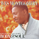 Encores, Volume 1: Body & Soul/Wes Montgomery