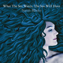 What The Sea Wants, The Sea Will Have/Sarah Blasko