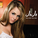 Too Little, Too Late/JoJo