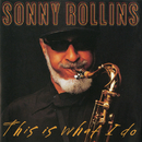 This Is What I Do/Sonny Rollins