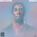 Pastels (Remastered)/Ron Carter