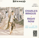 Right Now: Live At The Jazz Workshop/Charles Mingus