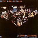 Uptown/Downtown/McCoy Tyner Big Band