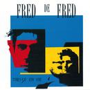 Treize En Vie/Fred De Fred