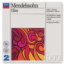 Mendelssohn: Elijah/Theo Adam, Elly Ameling, Annelies Burmeister, Peter Schreier, Rundfunkchor Leipzig, Gewandhausorchester Leipzig, Wolfgang Sawallisch