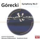 グレツキ:交響曲第3番/Joanna Koslowska, Warsaw Philharmonic Orchestra, Kazimierz Kord