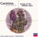 Carmina Burana - Songs of the Middle Ages/New London Consort, Philip Pickett