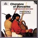 Chansons Et Danceries/Piffaro