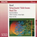 Ravel: String Quartet; Violin Sonata; Piano Trio/Quartetto Italiano, Arthur Grumiaux, Istvan Hajdu, Beaux Arts Trio