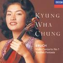 Bruch: Violin Concerto No.1; Scottish Fantasia/Kyung Wha Chung, Royal Philharmonic Orchestra, Rudolf Kempe