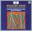 Cristóbal de Morales: Mass for the Feast of St. Isidore of Seville/Gabrieli Players, Gabrieli Consort, Paul McCreesh