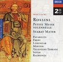 Rossini: Petite messe solennelle; Stabat Mater (2 CDs)/Luciano Pavarotti, Mirella Freni, Pilar Lorengar, Coro Polifonico de Teatro alla Scala, London Symphony Chorus, London Symphony Orchestra, István Kertész, Romano Gandolfi