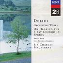 ディーリアス:管弦楽曲集/Orchestra of the Welsh National Opera, Sir Charles Mackerras