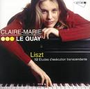 Liszt: 12 Etudes d'exécution transcendante/Claire-Marie Le Guay