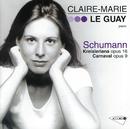 Schumann: Kreisleriana / Carnaval/Claire-Marie Le Guay