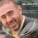 Tchaikovsky: Concerto pour piano et orchestre n° 1 / /Moussorgsky: Les tableaux d'une exposition/Roger Muraro, Lithuanian State Symphony Orchestra, Gintaras Rinkevicius