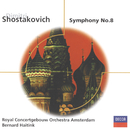 Shostakovich: Symphony No.8/Royal Concertgebouw Orchestra, Bernard Haitink
