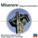 Miserere - Religious Choral Music/The Choir of King's College, Cambridge, The Choir Of Westminster Abbey, Stephen Cleobury, Sir David Willcocks