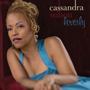 Loverly/Cassandra Wilson