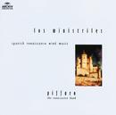 Los Ministriles - Spanish Renaissance Wind Music/Piffaro