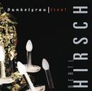 Dunkelgrau - Live/Ludwig Hirsch