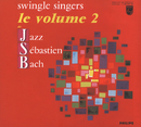 Jazz Sebastien Bach Volume 2/The Swingle Singers