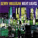 ナイト・ライツ/Gerry Mulligan Sextet