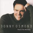 ディス・イズ・ザ・モーメント/Donny Osmond