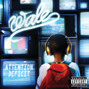 ATTENTION DEFICIT  EXPLICIT VERSION ^/Wale