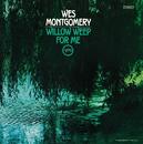 ウィロウ・ウィープ・フォー・ミー/Wes Montgomery
