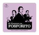 El Flamenco Es... Fosforito/Flamenco es...